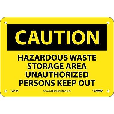 Caution, Hazardous Waste Storage Area Unauthorized Employees Keep Out, 7X10, .040 Aluminum