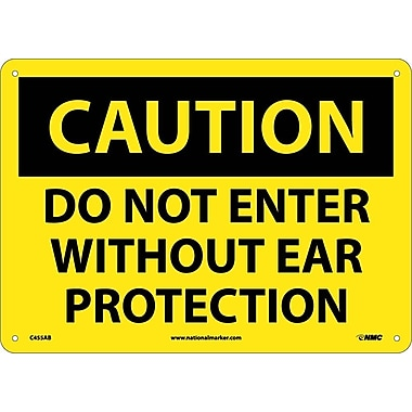 Caution, Do Not Enter Without Ear Protection, 10X14, .040 Aluminum