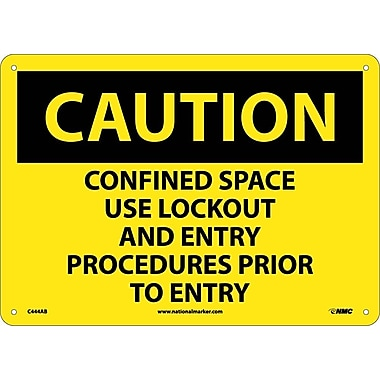 Caution, Confined Space Use Lockout And Entry Procedures Prior To Entry, 10X14, .040 Aluminum