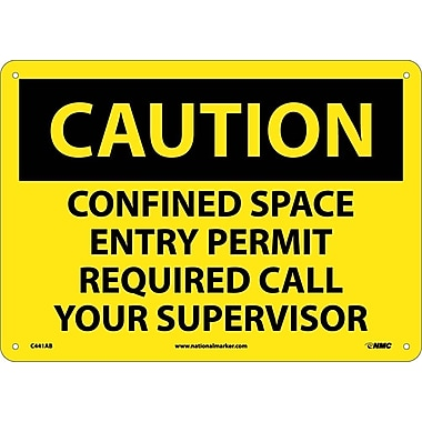 Caution, Confined Space Entry Permit Required Call Your Supervisor, 10X14, .040 Aluminum