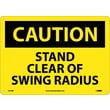 Caution, Stand Clear Of Swing Radius, 10X14, Rigid Plastic