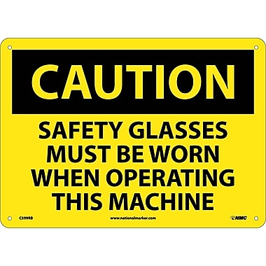 Caution, Safety Glasses Must Be Worn When Operating This Machine, 10X14, Rigid Plastic