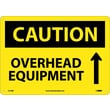 Caution, Overhead Equipment, Up Arrow, Graphic, 10X14, Rigid Plastic