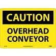 Caution, Overhead Conveyor, 10X14, Rigid Plastic