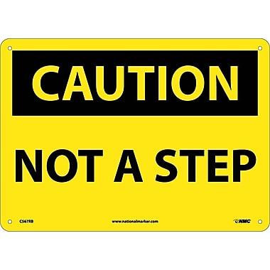 Caution, Not A Step, 10X14, Rigid Plastic