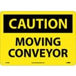 Caution, Moving Conveyor, 10X14, Rigid Plastic