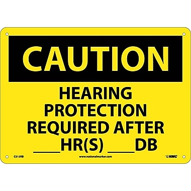 Caution, Hearing Protection Required After __Hr(S) __Db, 10X14, Rigid Plastic