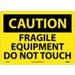 Caution, Fragile Equipment Do Not Touch, 10X14, Rigid Plastic