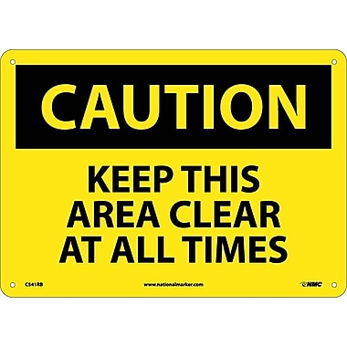 Caution, Keep This Area Clear At All Times, 10X14, Rigid Plastic