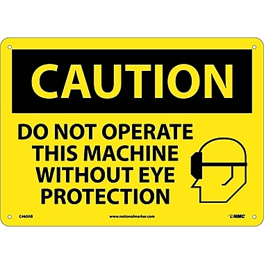 Caution, Do Not Operate This Machine Without Eye Protection, Graphic, 10X14, .040 Aluminum