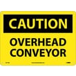 Caution, Overhead Conveyor, 10X14, .040 Aluminum