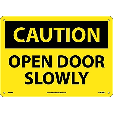 Caution, Open Door Slowly, 10X14, .040 Aluminum
