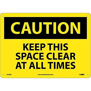 Caution, Keep This Space Clear At All Times, 10X14, .040 Aluminum