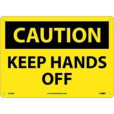 Caution, Keep Hands Off, 10X14, .040 Aluminum