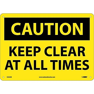 Caution, Keep Clear At All Times, 10X14, .040 Aluminum