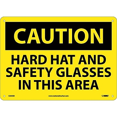 Caution, Hard Hat And Safety Glasses In This Area, 10X14, .040 Aluminum