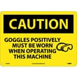 Caution, Goggles Positively Must Be Worn When Operating This Machine, Graphic, 10X14, .040 Aluminum