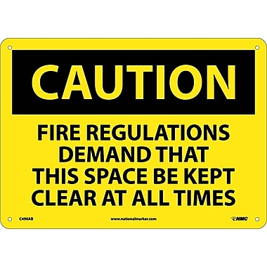 Caution, Fire Regulations Demand That This Space Be Kept Clear At All Times, 10X14, .040 Aluminum
