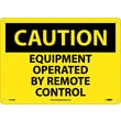 Caution, Equipment Operated By Remote Control, 10X14, .040 Aluminum