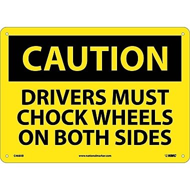 Caution, Drivers Must Chock Wheels On Both Sides, 10X14, .040 Aluminum