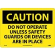 Caution, Do Not Operate Unless Safety Guards Or Devices Are In Place, 10X14, .040 Aluminum