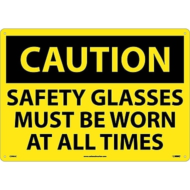 Caution, Safety Glasses Must Be Worn At All Times, 14X20, .040 Aluminum