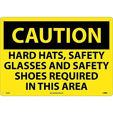 Caution, Hard Hats Safety Glasses And Safety Shoes Required In This Area, 14X20, .040 Aluminum