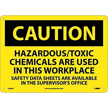 Caution, Hazardous/Toxic Chemicals Are Used In This Workplace. . ., 10X14, .040 Aluminum