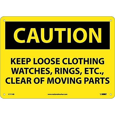 Caution, Keep Loose Clothing Watches Rings Etc. . ., 10X14, .040 Aluminum