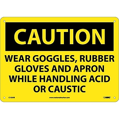 Caution, Wear Goggles Rubber Gloves And Apron, 10X14, .040 Aluminum