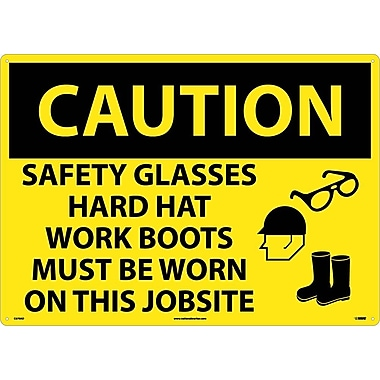 Caution, Safety Glasses Hard Hat Work Boots Must Be Worn On This Jobsite, Graphic, 20X28, .040 Aluminum
