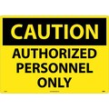 Caution, Authorized Personnel Only, 20X28, .040 Aluminum