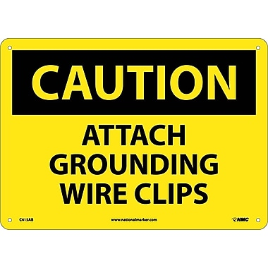 Caution, Attach Grounding Wire Clips, 10X14, .040 Aluminum