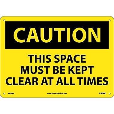 Caution, This Space Must Be Kept Clear At All. . ., 10X14, .040 Aluminum