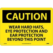 Caution, Wear Hard Hats Eye Protection And Ear Protection Beyond This Point, 10X14, .040 Aluminum