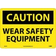 Caution, Wear Safety Equipment, 10X14, .040 Aluminum