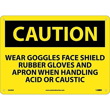 Caution, Wear Goggles Face Shield Rubber Gloves And Apron When Handling Acid Or Caustic, 10X14, .040 Aluminum