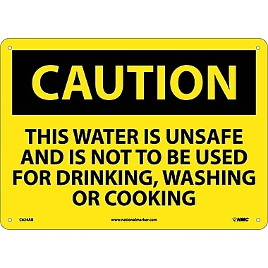 Caution, This Water Is Unsafe And Is Not To Be Used for Drinking, Washing Or Cooking, 10