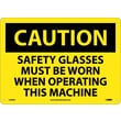Caution, Safety Glasses Must Be Worn When Operating This Machine, 10X14, .040 Aluminum