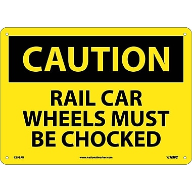 Caution, Rail Car Wheels Must Be Chocked, 10X14, .040 Aluminum