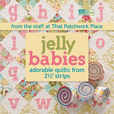 That Patchwork Place, Jelly Babies Adorable Quilts