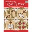 That Patchwork Place, Paper Piecing Quilts Of Praise