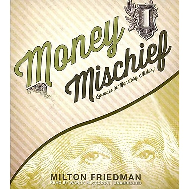 Money Mischief Milton Friedman Audiobook