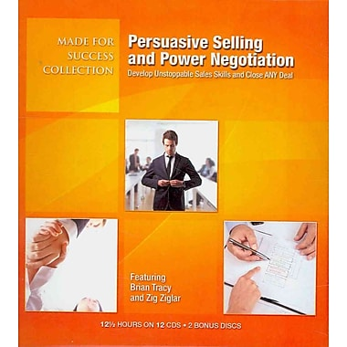 Persuasive Selling & Power Negotiation: Develop Unstoppable Sales Skills and Close ANY Deal