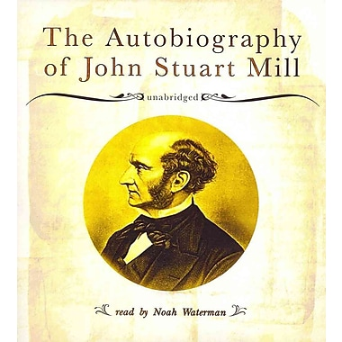 The Autobiography of John Stuart Mill John Stuart Mill, Noah Waterman Audiobook CD