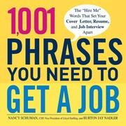 1,001 Phrases You Need to Get a Job Nancy Schuman , Burton Jay Nadler Paperback
