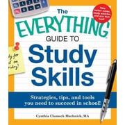 The Everything Guide to Study Skills: Strategies, tips, and tools you need to succeed in school