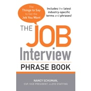 The Job Interview Phrase Book: The Things to Say to Get You the Job You Want Nancy Schuman Paperback