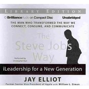The Steve Jobs Way: iLeadership for a New Generation  Jay Elliot, William L. Simon