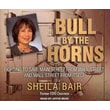Bull by the Horns: Fighting to Save Main Street from Wall Street & Wall Street from Itself